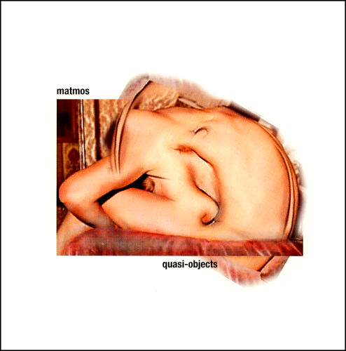 Matmos » Release » Quasi-Objects